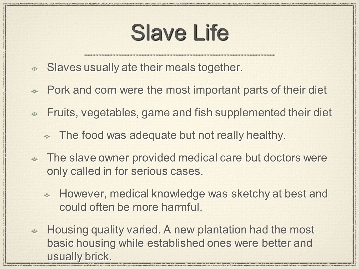 Slave Life Slaves usually ate their meals together.