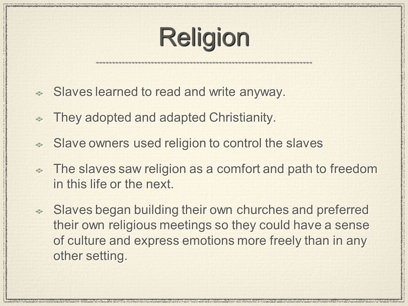 Religion Slaves learned to read and write anyway.