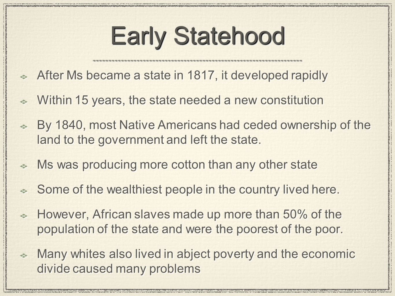 Early Statehood After Ms became a state in 1817, it developed rapidly