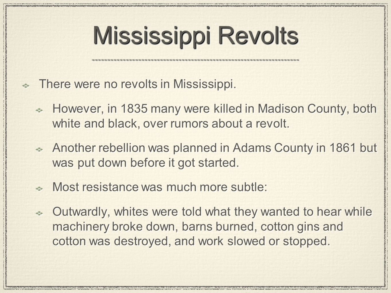 Mississippi Revolts There were no revolts in Mississippi.
