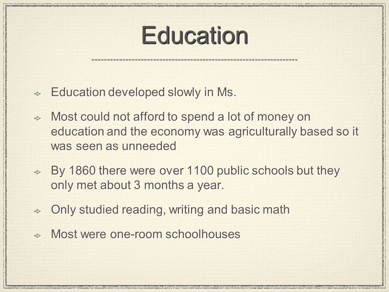 Education Education developed slowly in Ms.