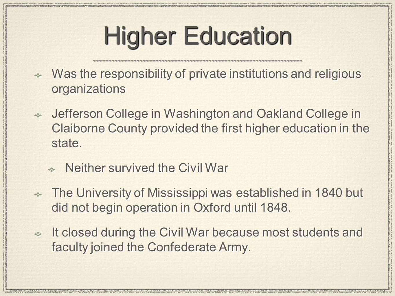 Higher Education Was the responsibility of private institutions and religious organizations.