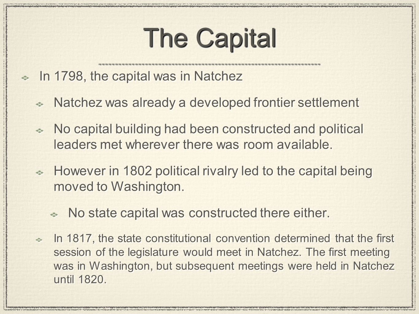 The Capital In 1798, the capital was in Natchez
