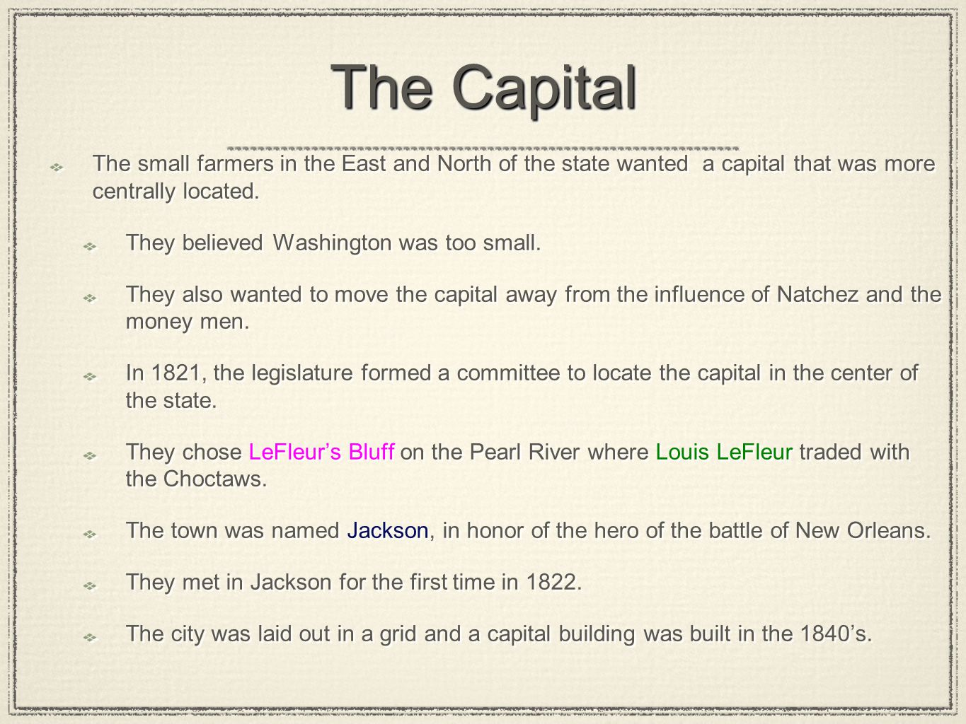 The Capital The small farmers in the East and North of the state wanted a capital that was more centrally located.