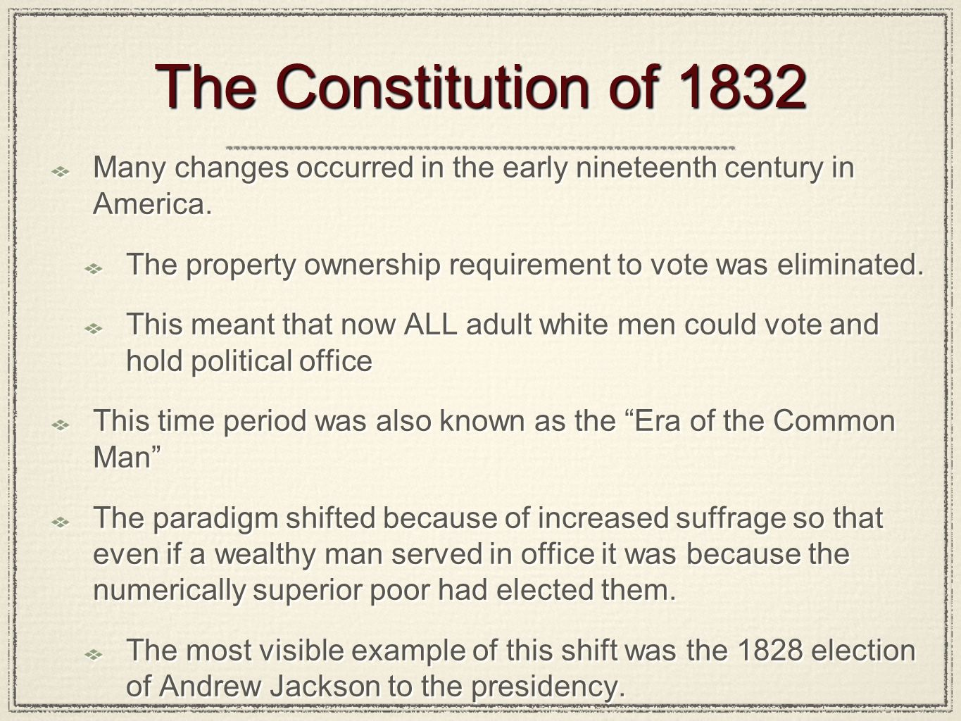 The Constitution of 1832 Many changes occurred in the early nineteenth century in America.