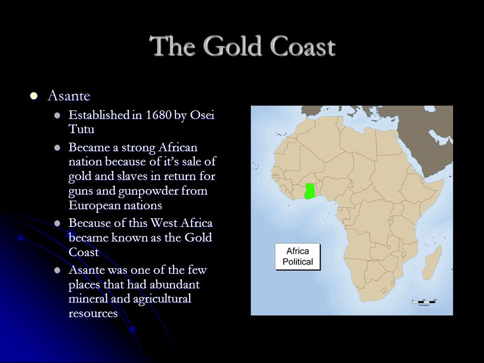 The Gold Coast Asante Established in 1680 by Osei Tutu