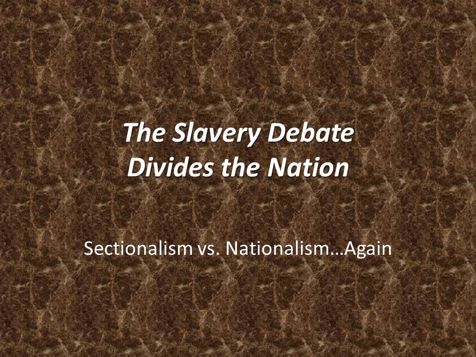 The Slavery Debate Divides the Nation