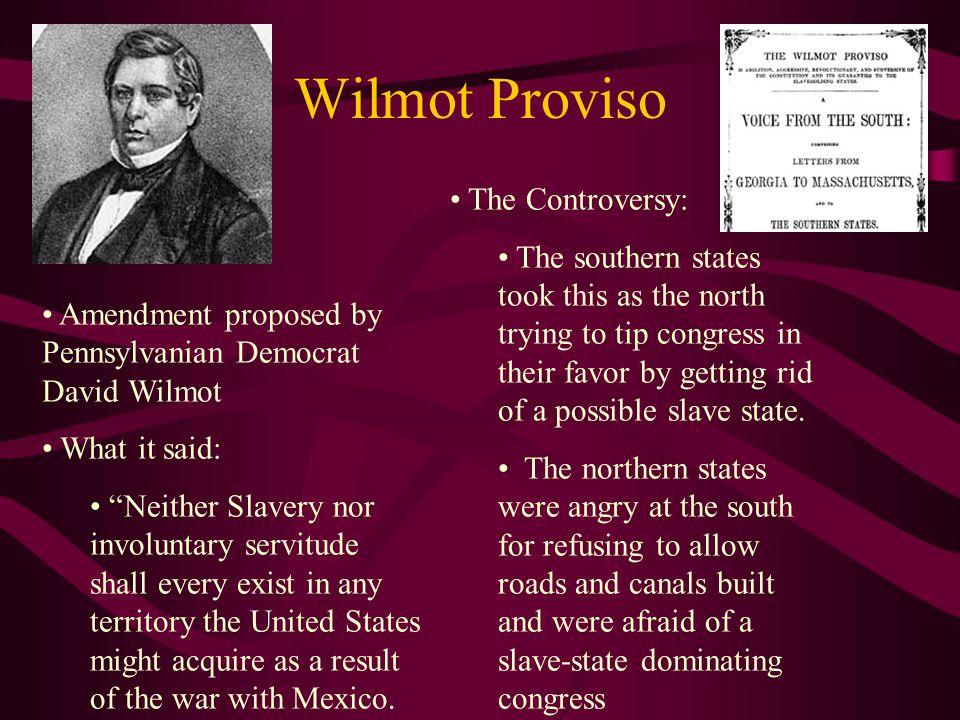 Wilmot Proviso The Controversy: