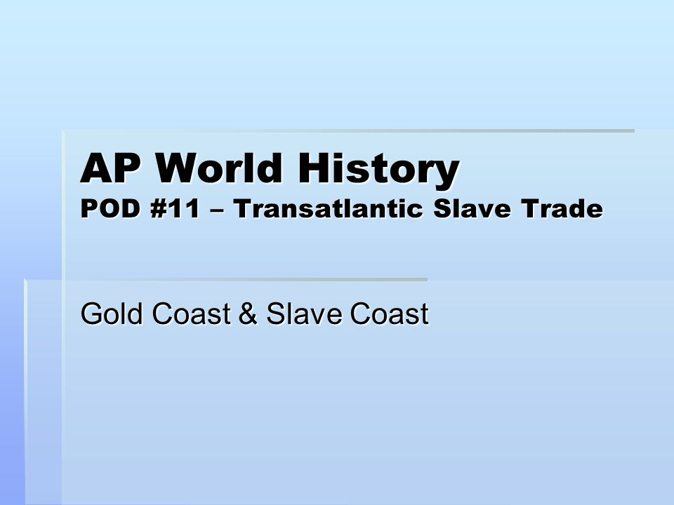 AP World History POD #11 – Transatlantic Slave Trade
