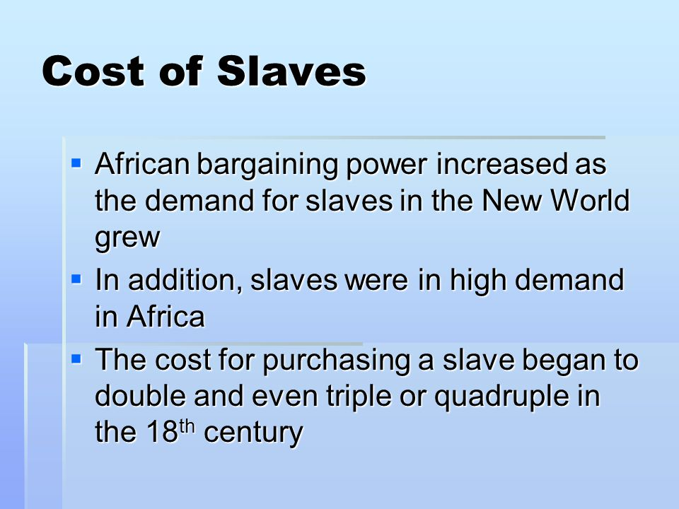 an analysis of the high cost for the slave trade From the trade in this paper we investigate whether slave prices matched the value of their marginal product (vmp) we develop a hedonic model of slave prices analysis in section 6 finally, section 7 concludes 2 the profitability of slavery – a historical debate the profitability of slavery was a much debated issue in the.