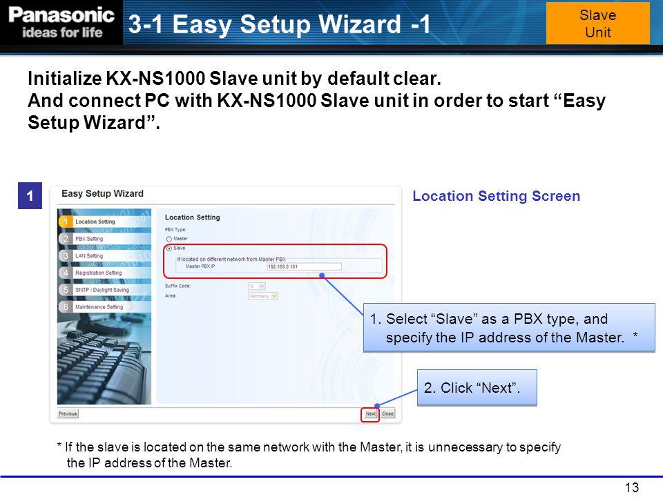 3-1 Easy Setup Wizard -1 Slave Unit.