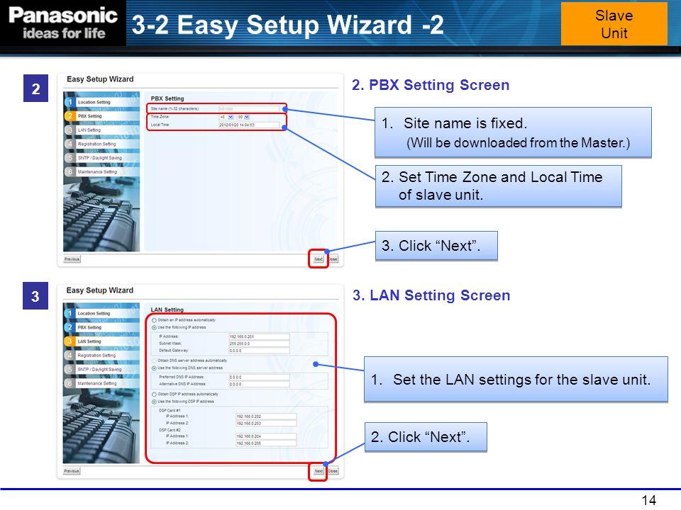 3-2 Easy Setup Wizard -2 Slave Unit 2. PBX Setting Screen 2
