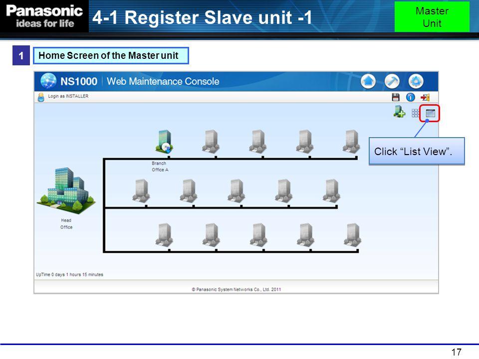 4-1 Register Slave unit -1 Master Unit 1 Click List View .