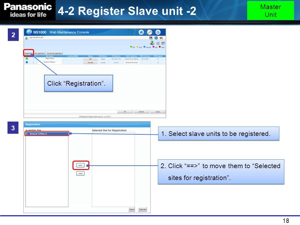 4-2 Register Slave unit -2 Master Unit 2 Click Registration . 3