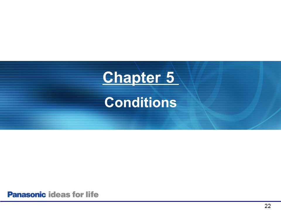 Chapter 5 Conditions 22