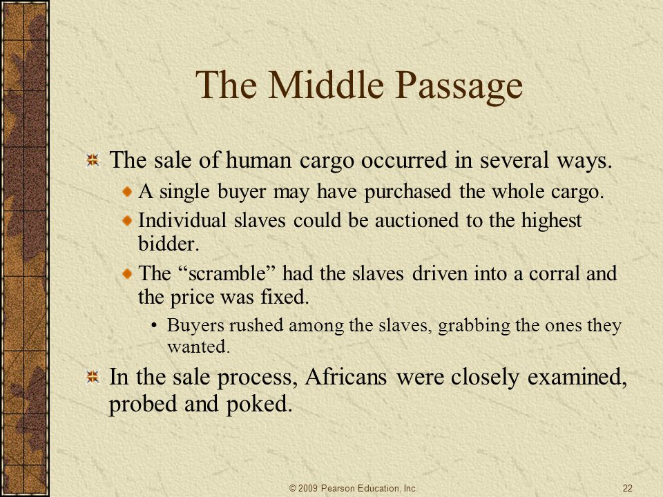 The Middle Passage The sale of human cargo occurred in several ways.