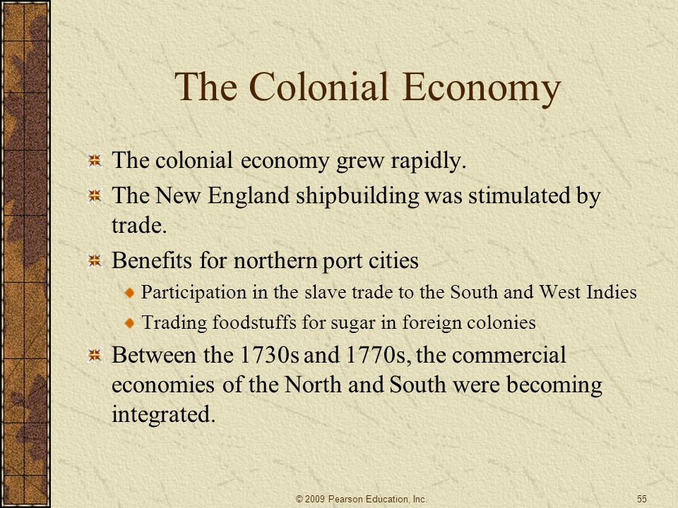 The Colonial Economy The colonial economy grew rapidly.