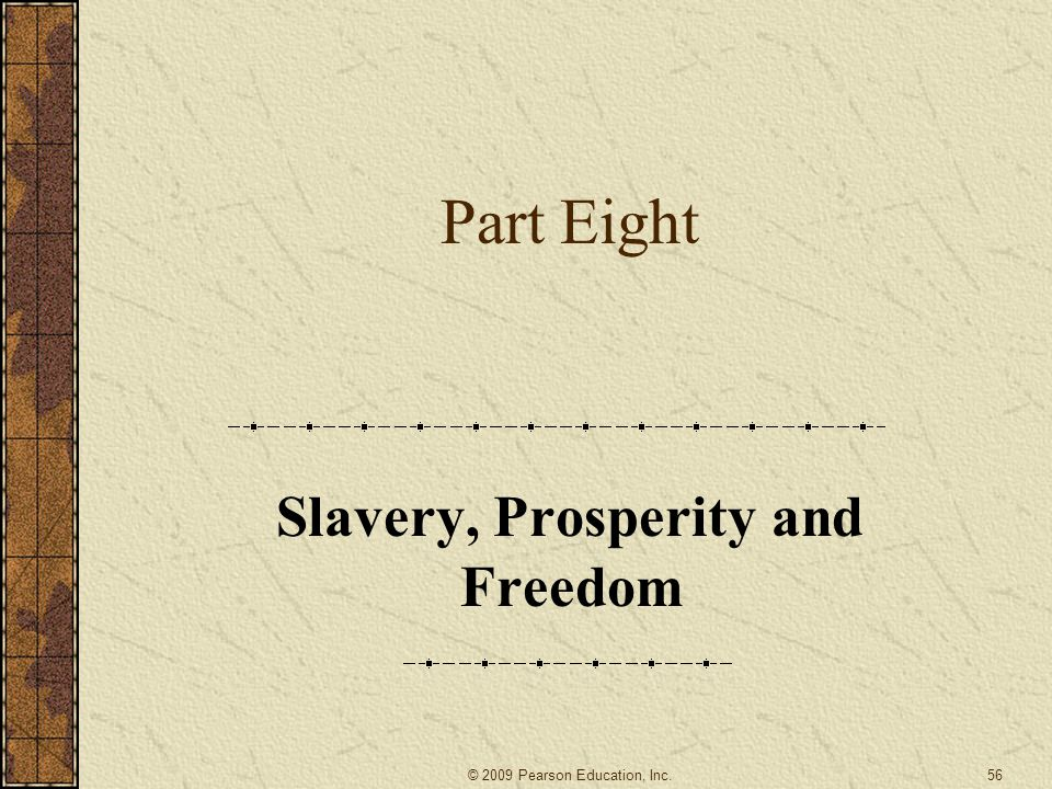 Slavery, Prosperity and Freedom