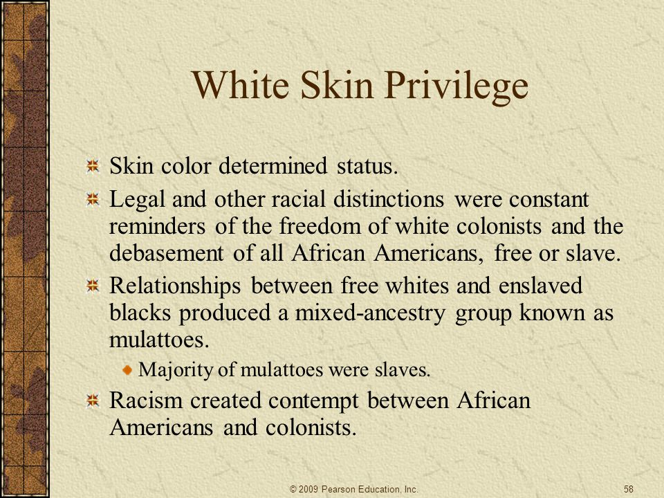 White Skin Privilege Skin color determined status.