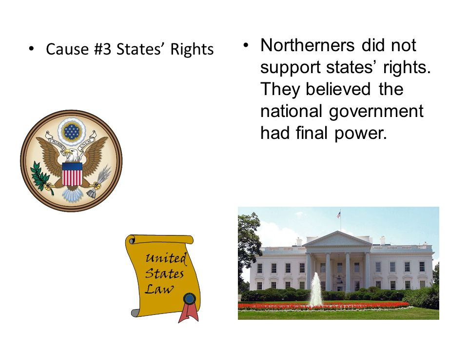 Northerners did not support states' rights