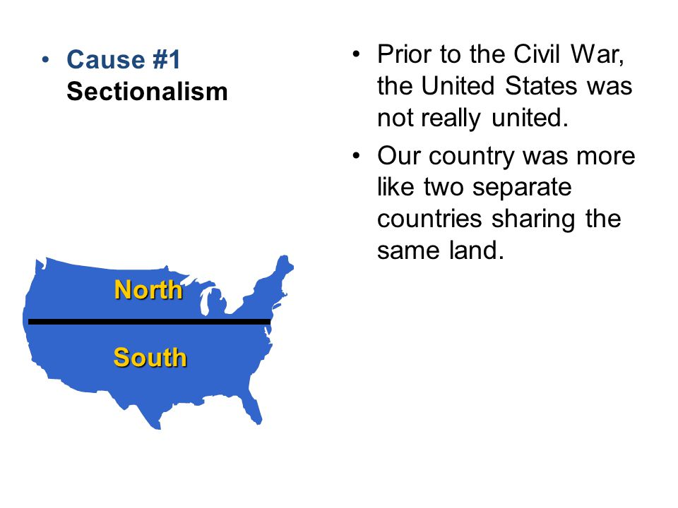 Prior to the Civil War, the United States was not really united.