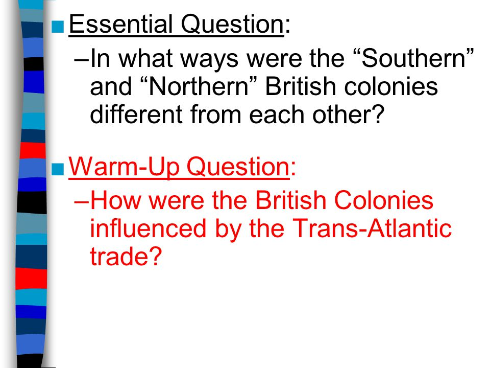 How were the British Colonies influenced by the Trans-Atlantic trade