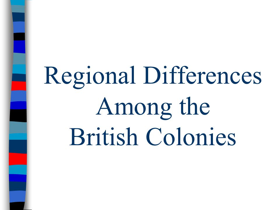 Regional Differences Among the British Colonies