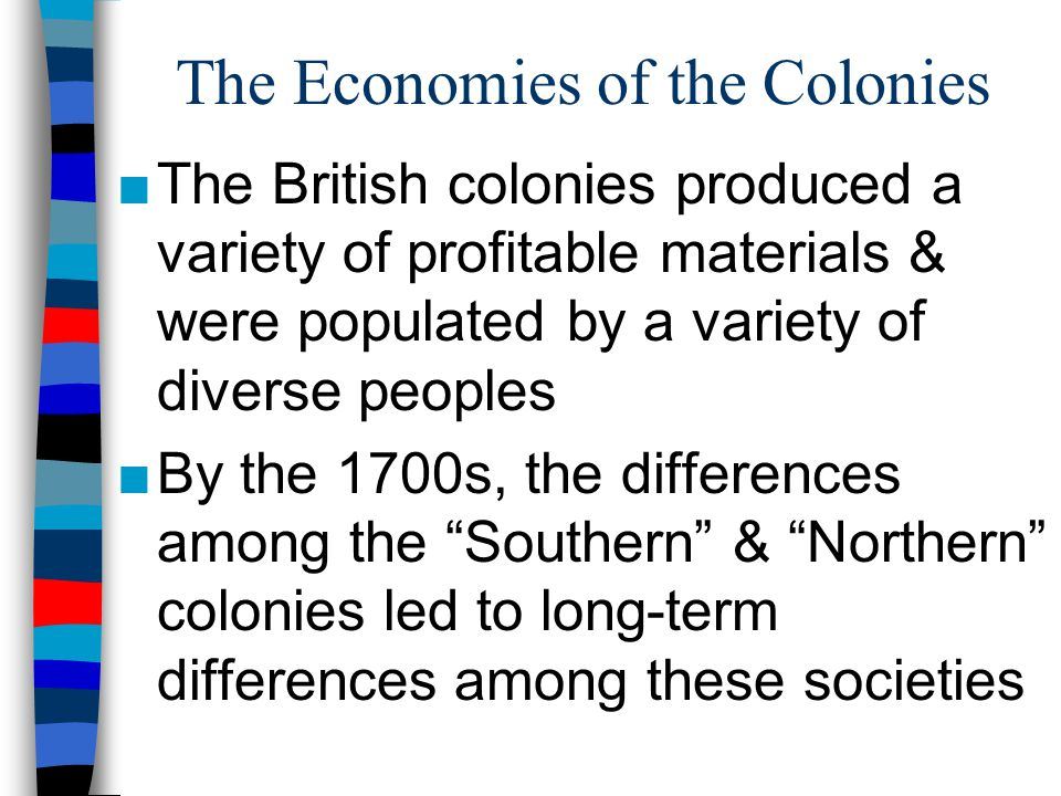 The Economies of the Colonies