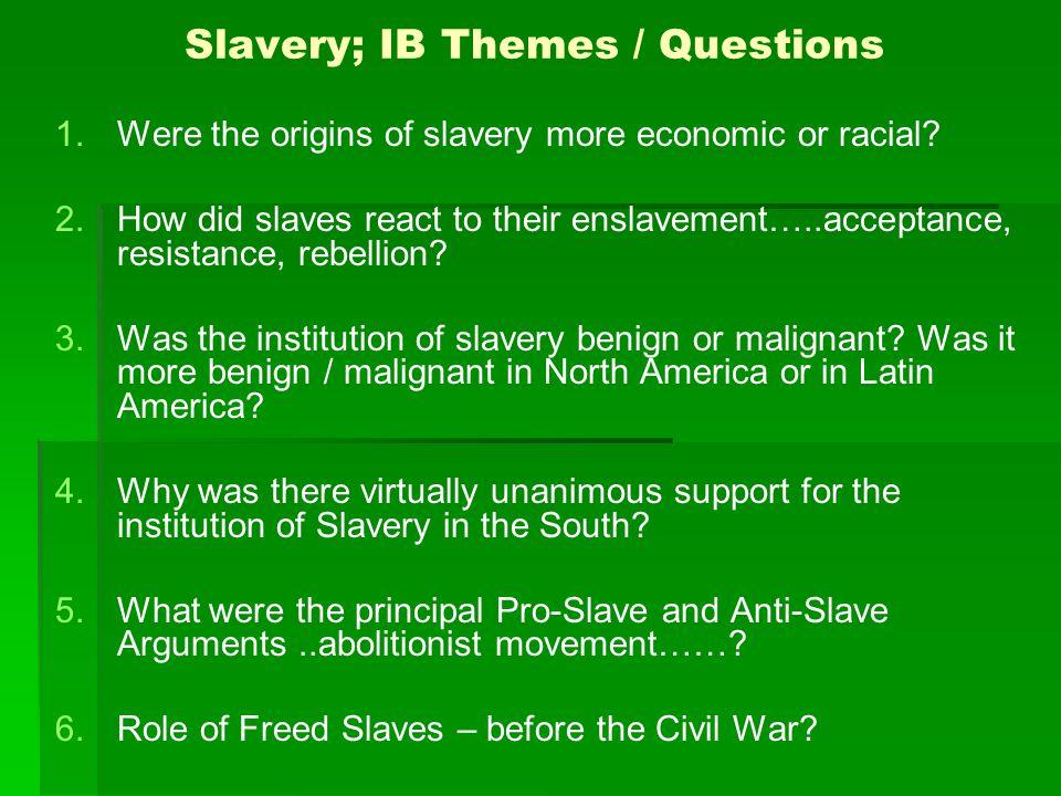 Slavery; IB Themes / Questions