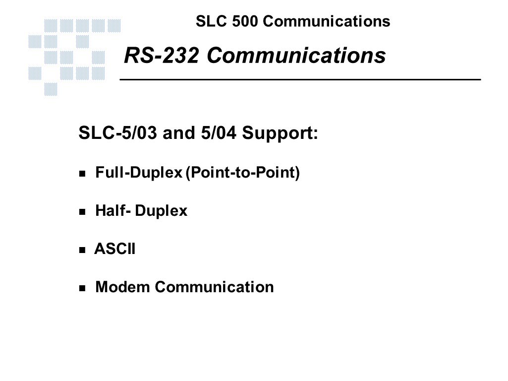 RS-232 Communications SLC-5/03 and 5/04 Support: