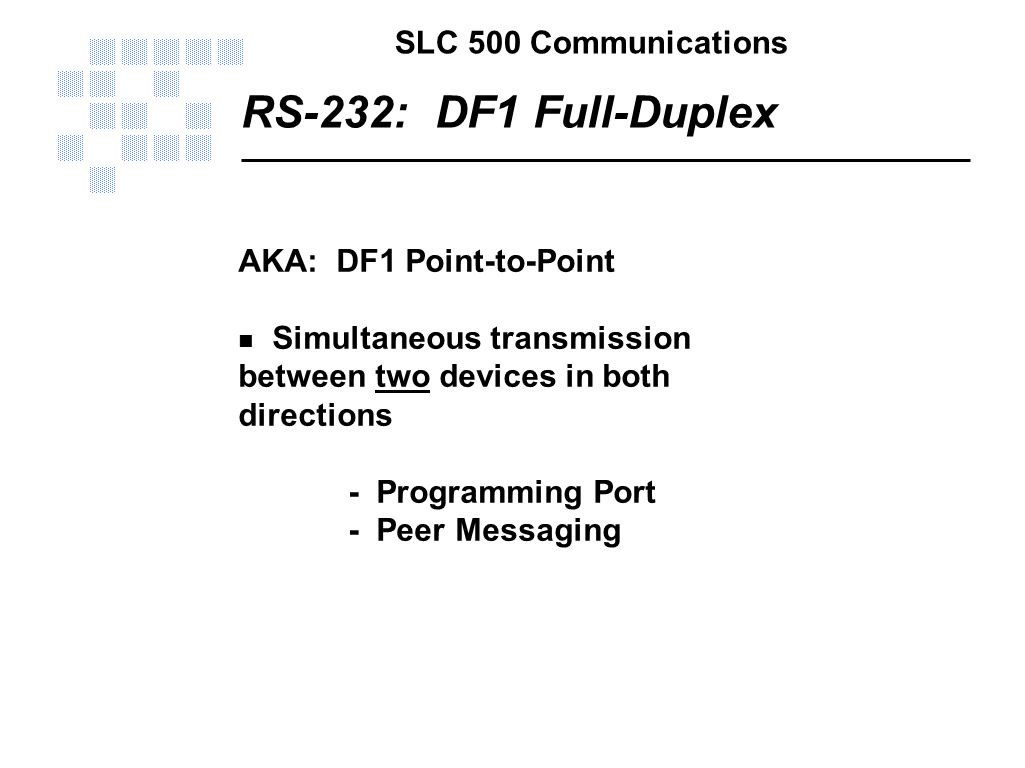 RS-232: DF1 Full-Duplex AKA: DF1 Point-to-Point