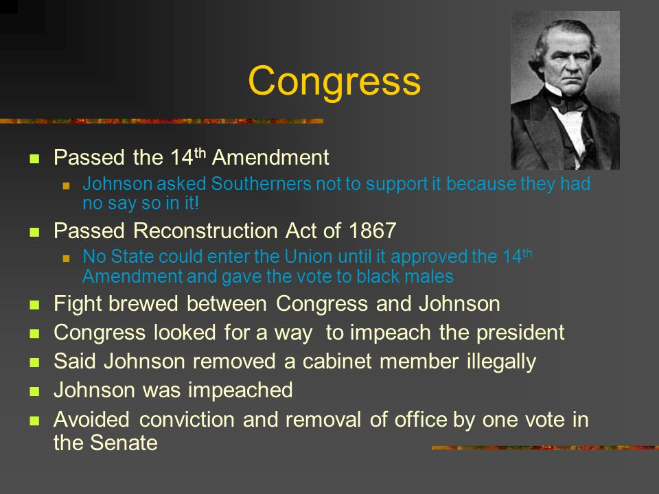 Congress Passed the 14th Amendment Passed Reconstruction Act of 1867