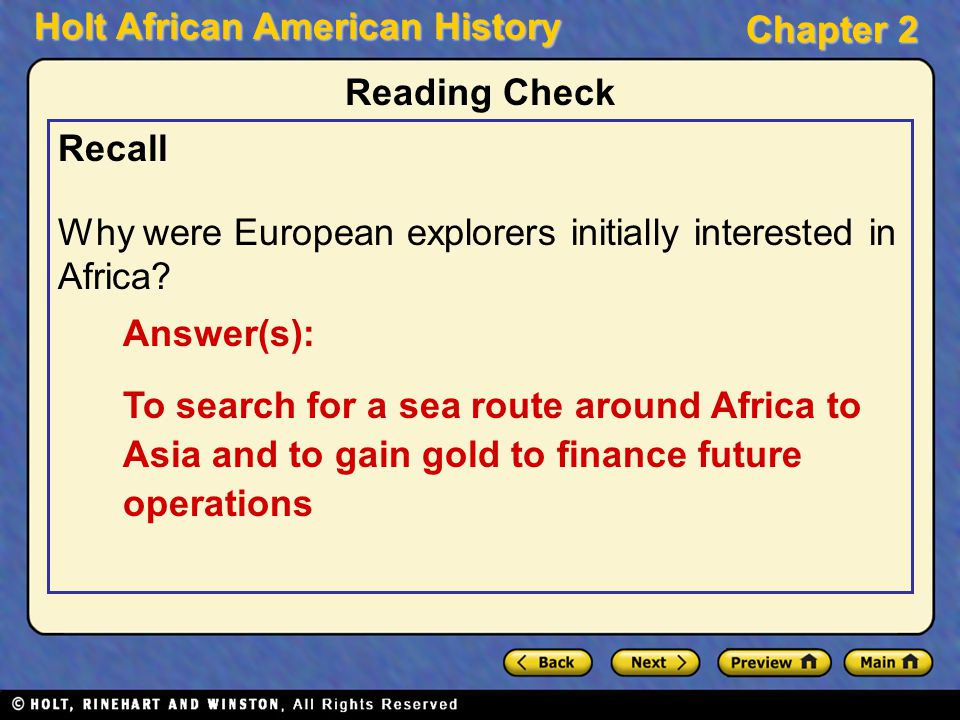 Reading Check Recall. Why were European explorers initially interested in Africa Answer(s):