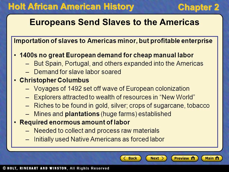 Europeans Send Slaves to the Americas
