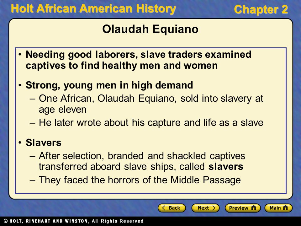 Olaudah Equiano Needing good laborers, slave traders examined captives to find healthy men and women.