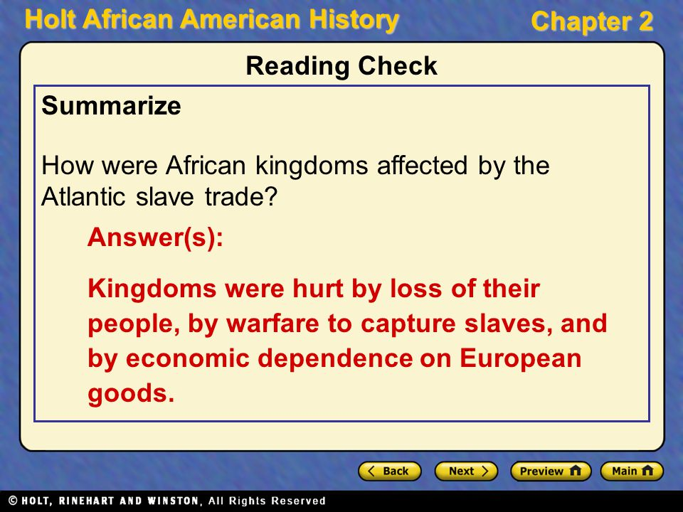Reading Check Summarize. How were African kingdoms affected by the Atlantic slave trade Answer(s):