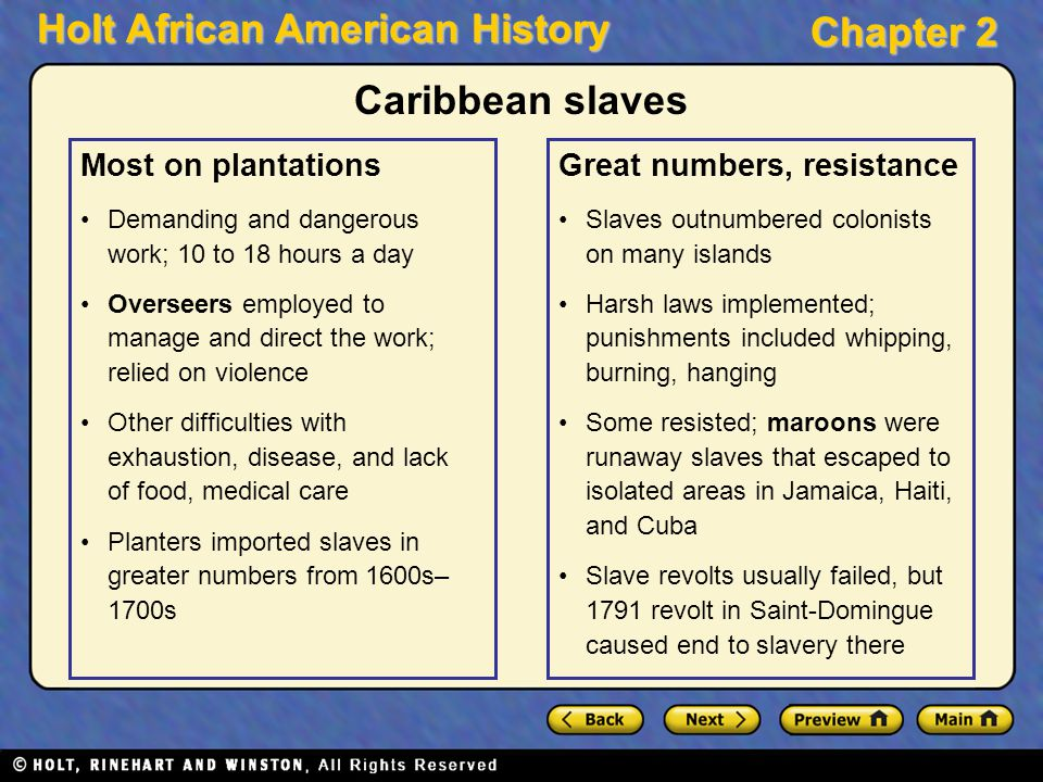 Caribbean slaves Most on plantations Great numbers, resistance