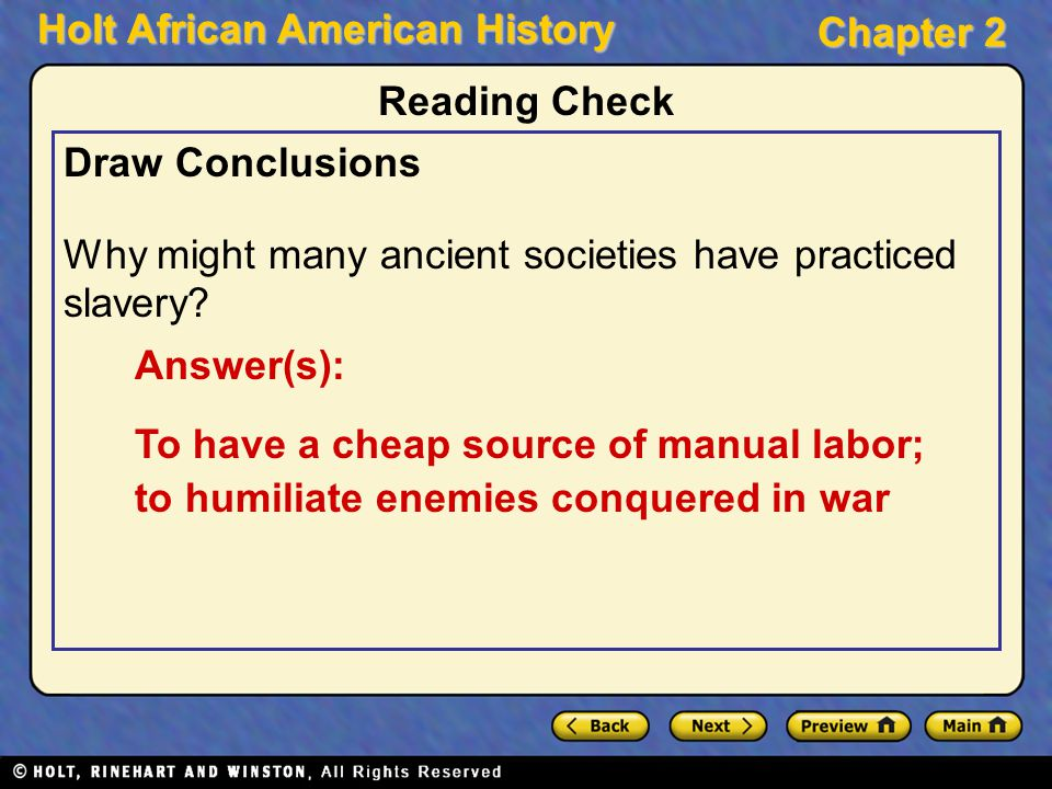 Reading Check Draw Conclusions. Why might many ancient societies have practiced slavery Answer(s):