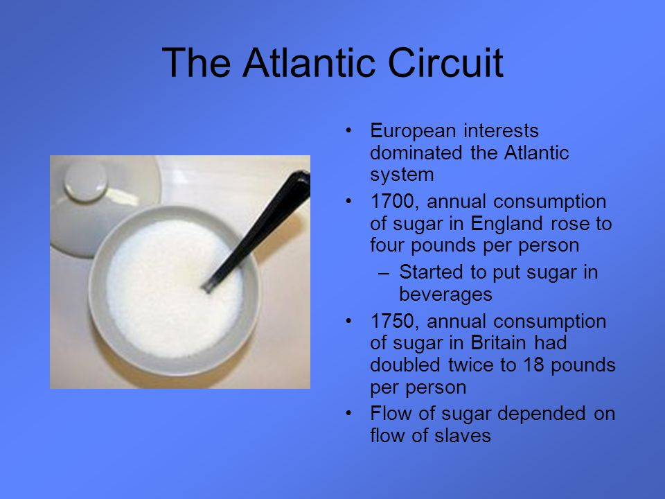 The Atlantic Circuit European interests dominated the Atlantic system