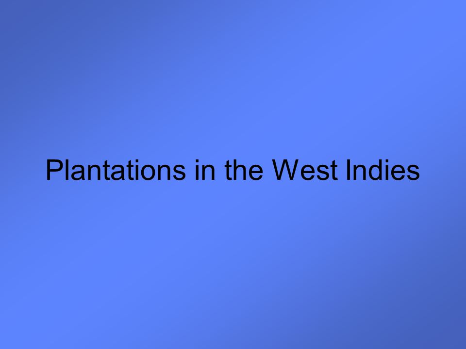 Plantations in the West Indies