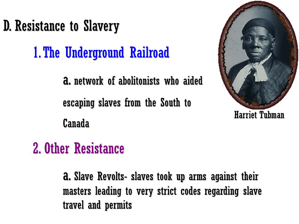 D. Resistance to Slavery 1. The Underground Railroad
