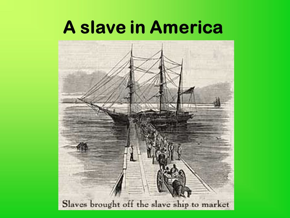 A slave in America