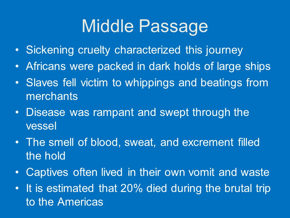 Middle Passage Sickening cruelty characterized this journey
