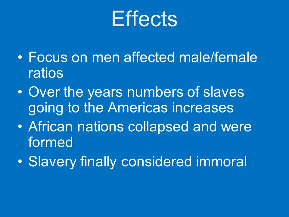 Effects Focus on men affected male/female ratios