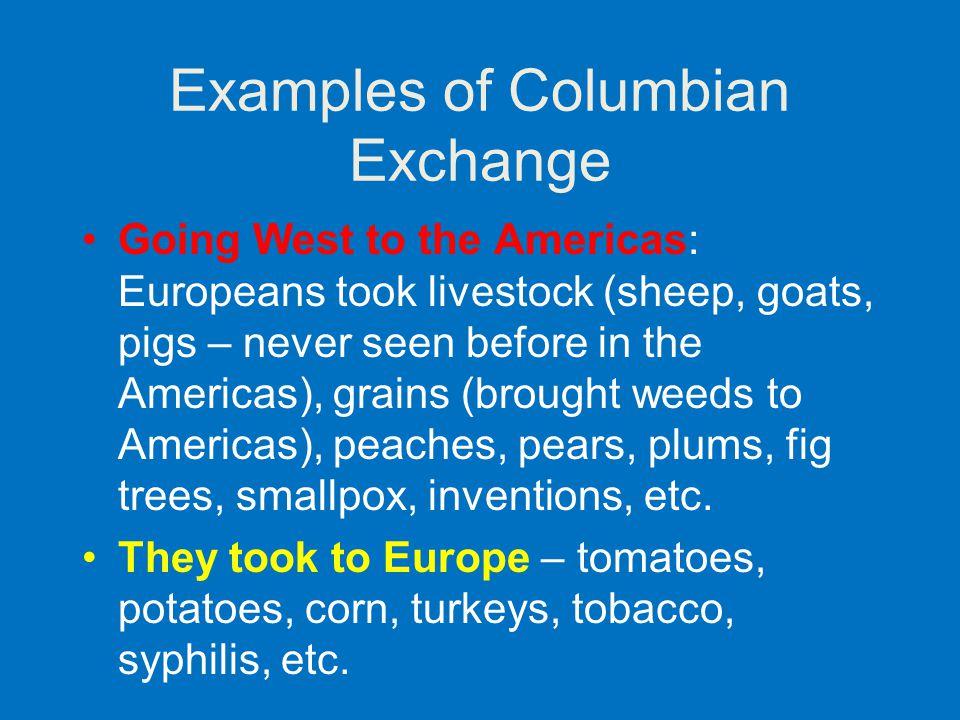 Examples of Columbian Exchange
