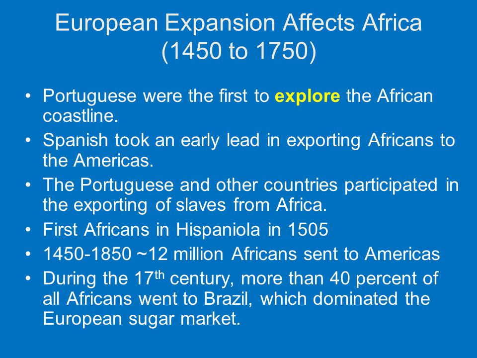 European Expansion Affects Africa (1450 to 1750)