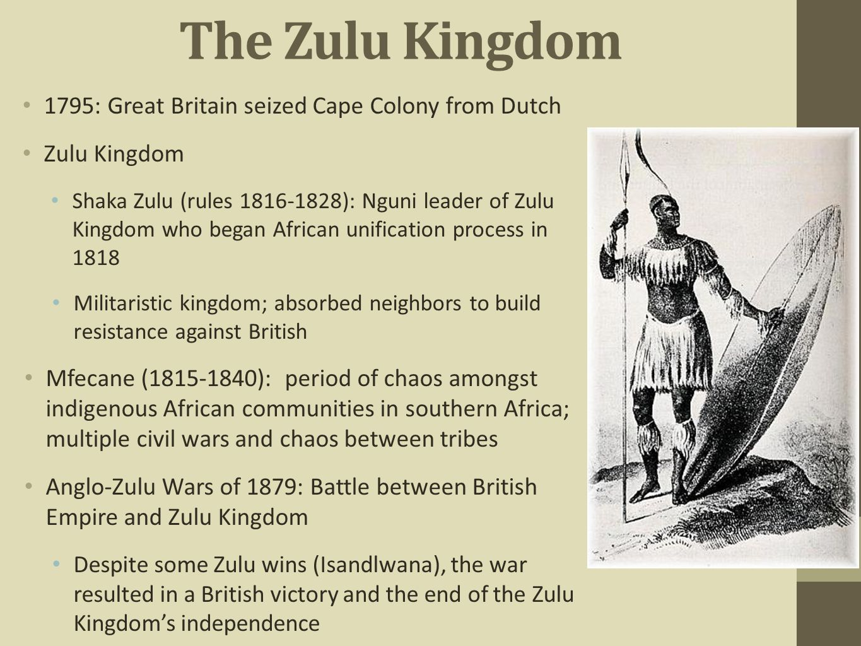 The Zulu Kingdom 1795: Great Britain seized Cape Colony from Dutch