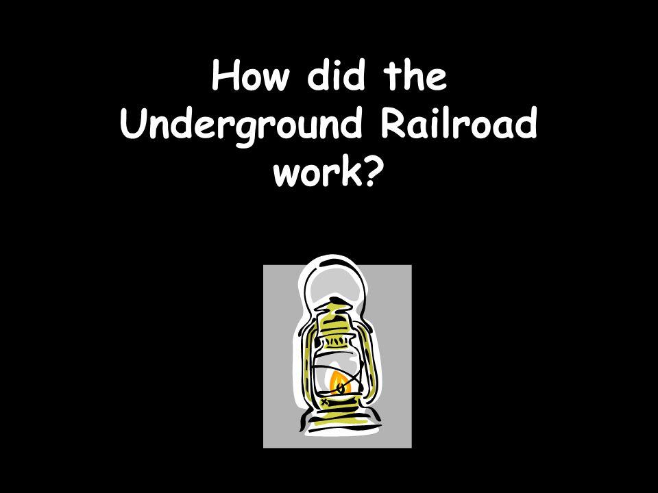 How did the Underground Railroad work
