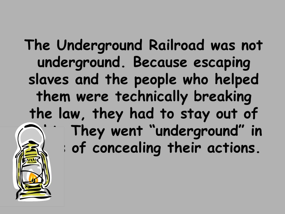 The Underground Railroad was not underground