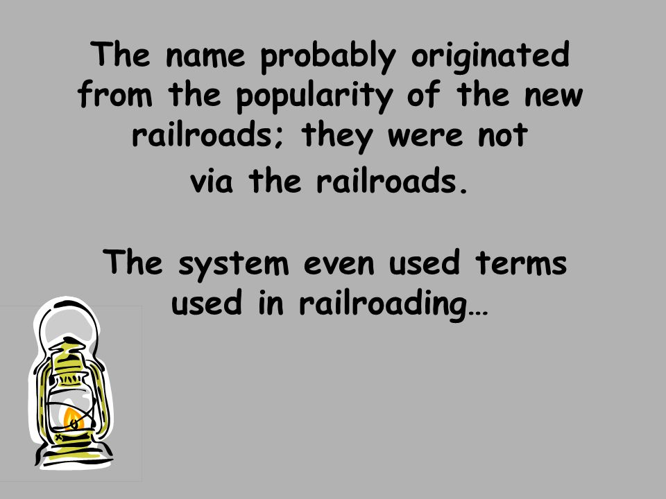 The name probably originated from the popularity of the new railroads; they were not via the railroads.